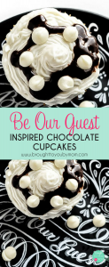 Be Our Guest Inspired Chocolate Cupcakes