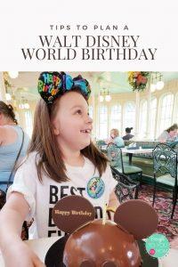 Tips to Plan a Walt Disney World Birthday - Disney Birthday