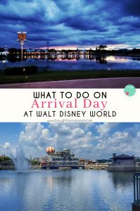 What to Do on Arrival Day at Walt Disney World